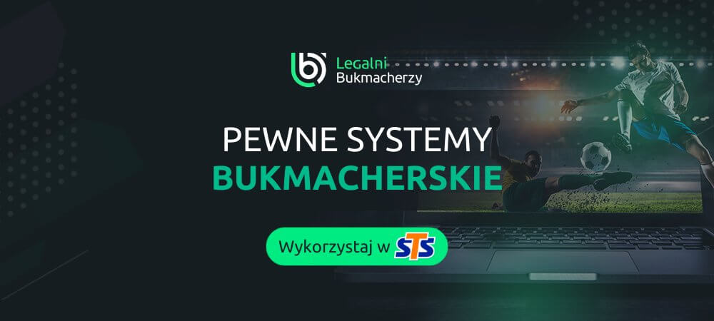 Pewne systemy bukmacherskie sts