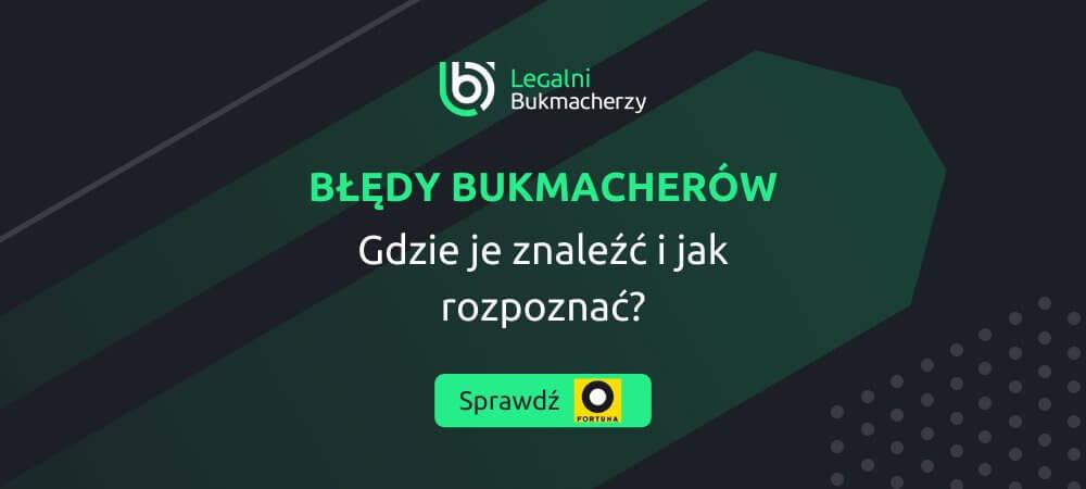Bledy bukmacherow fortuna