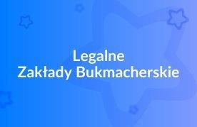 Legalne Zakłady Bukmacherskie Online - w Polsce - PL